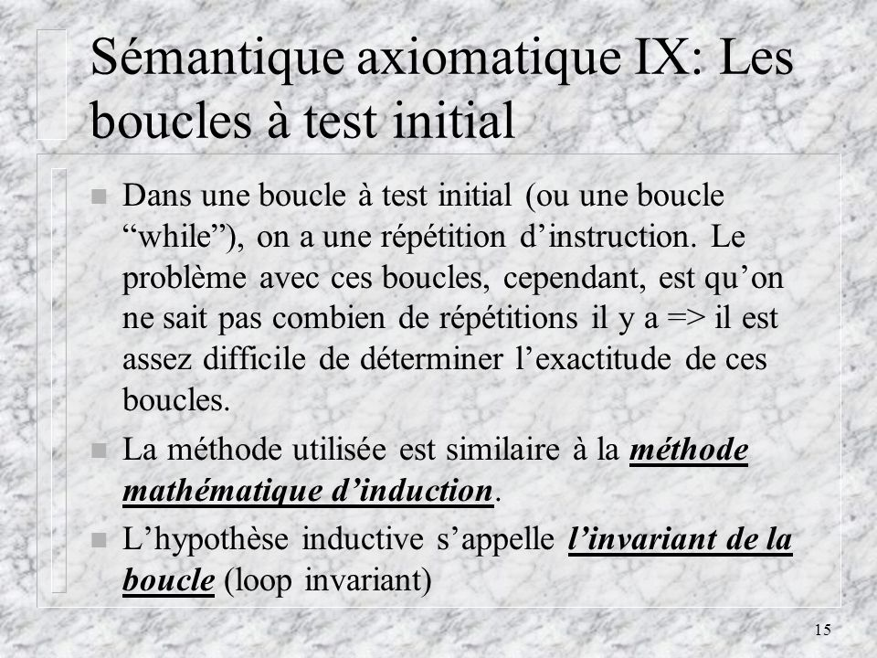Sémantique axiomatique IX: Les boucles à test initial