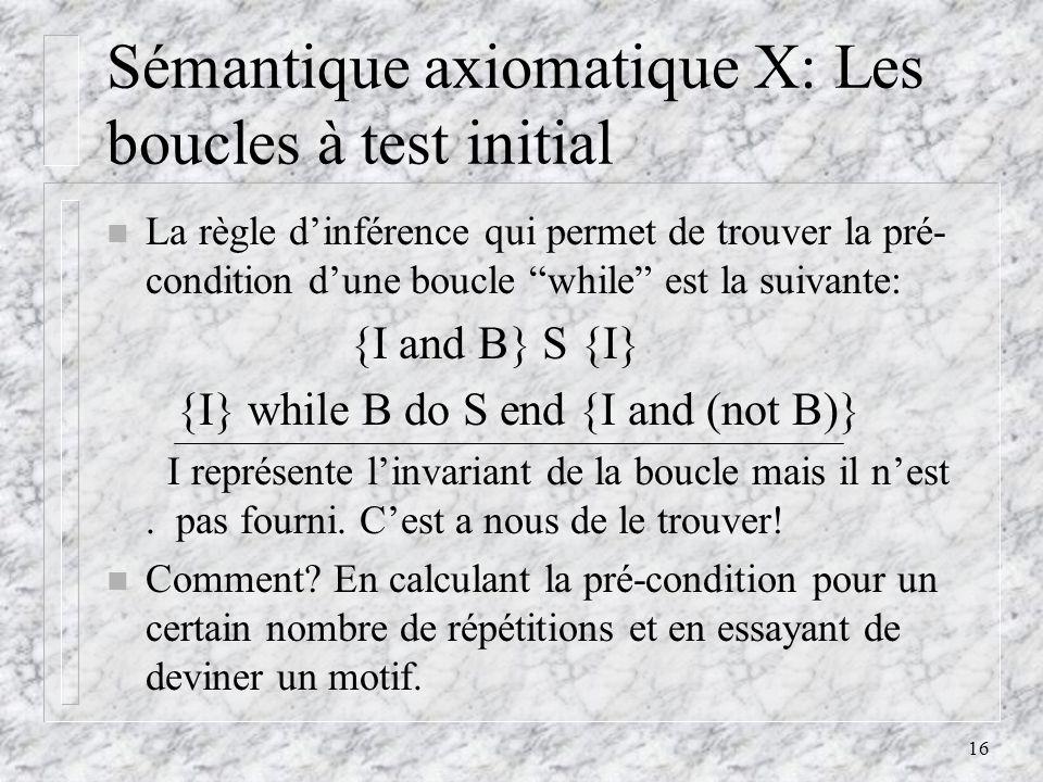 Sémantique axiomatique X: Les boucles à test initial