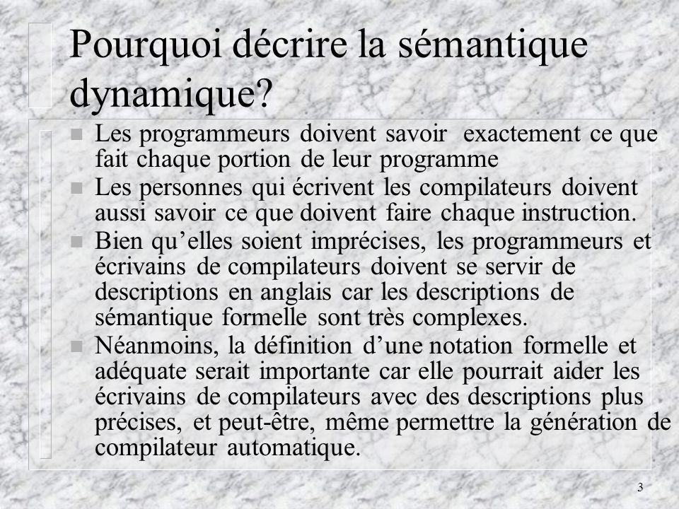 Pourquoi décrire la sémantique dynamique