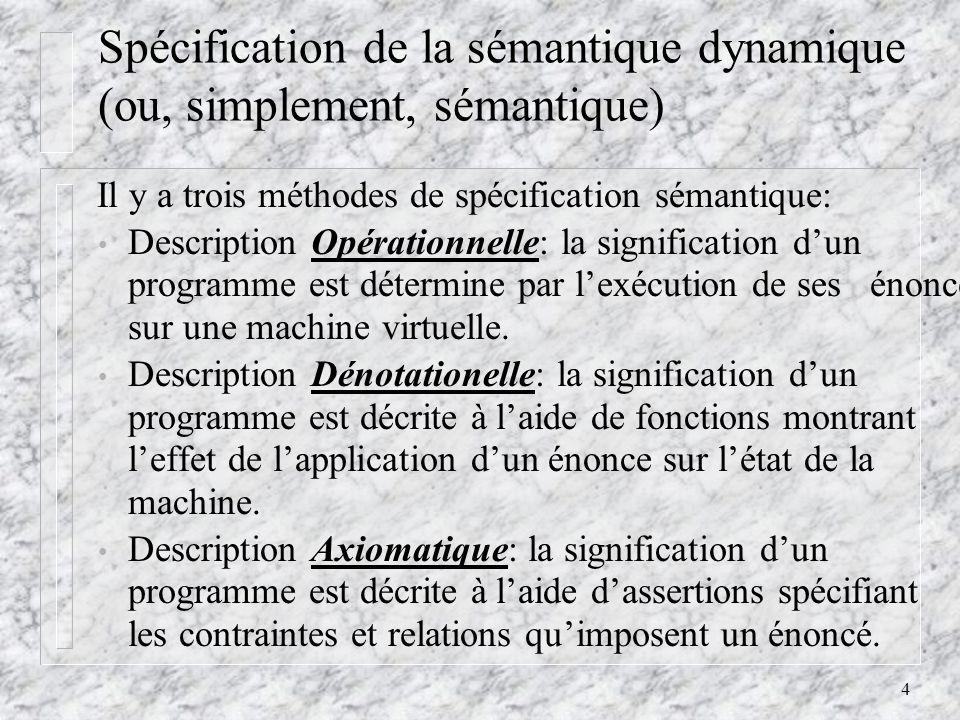 Spécification de la sémantique dynamique (ou, simplement, sémantique)