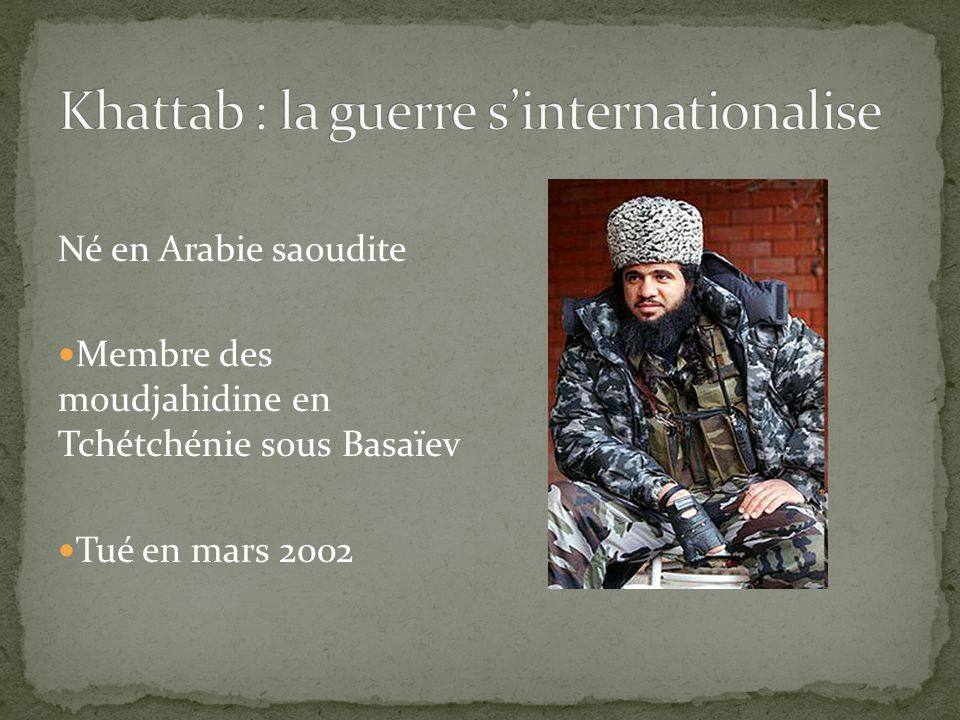 Khattab : la guerre s'internationalise