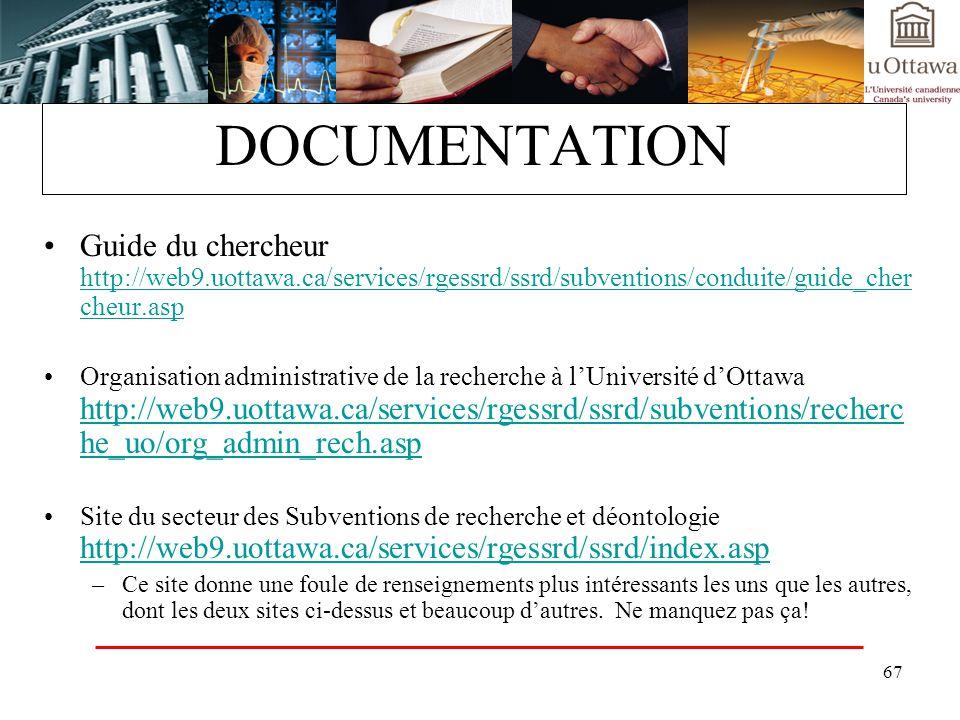 DOCUMENTATION Guide du chercheur http://web9.uottawa.ca/services/rgessrd/ssrd/subventions/conduite/guide_chercheur.asp.