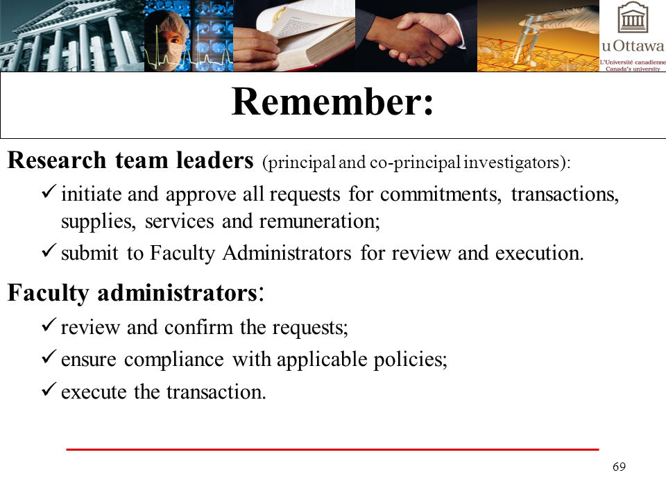 Remember: Research team leaders (principal and co-principal investigators):