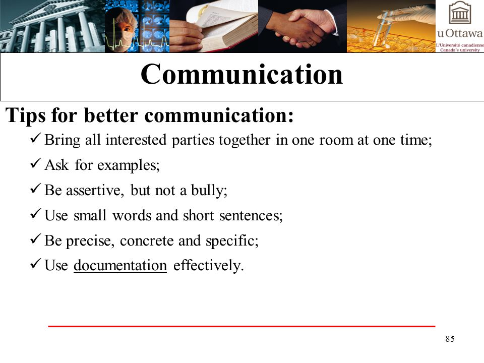 Communication Tips for better communication: