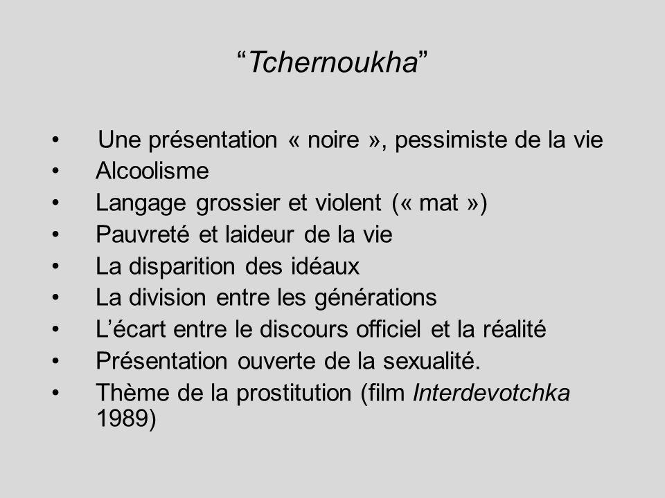 Tchernoukha Une présentation « noire », pessimiste de la vie