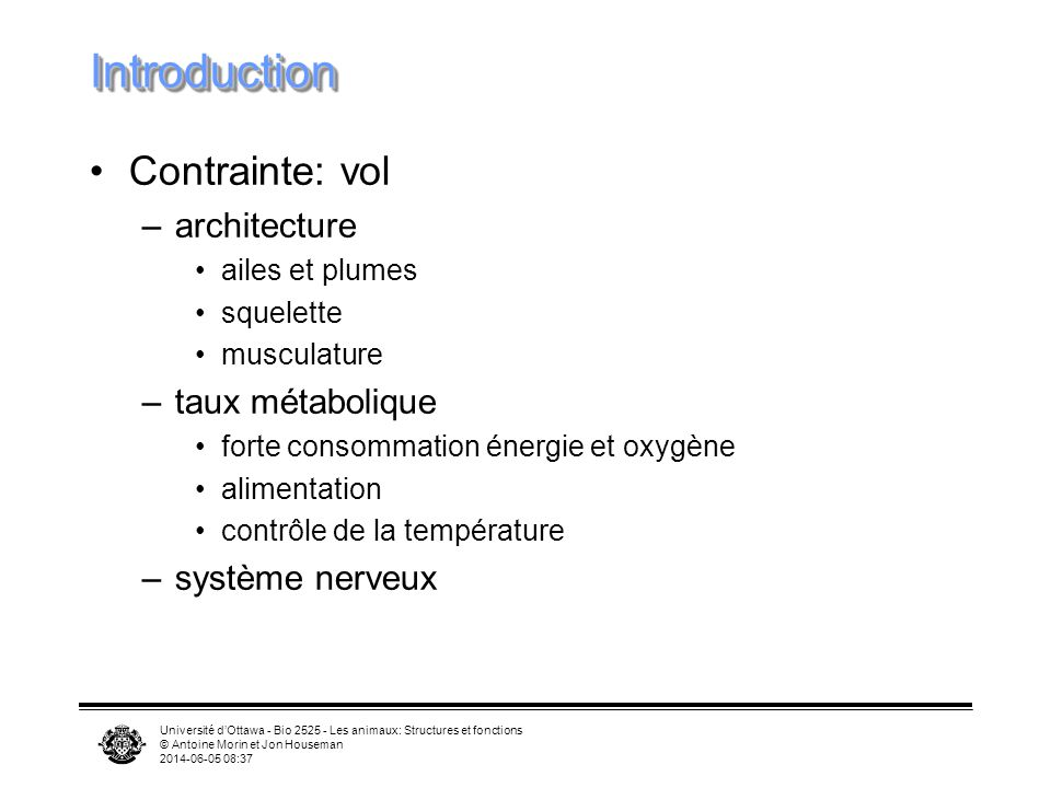 Introduction Contrainte: vol architecture taux métabolique