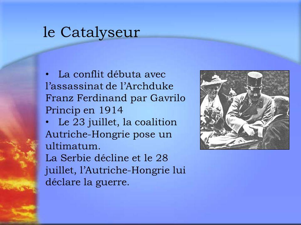le Catalyseur La conflit débuta avec l'assassinat de l'Archduke Franz Ferdinand par Gavrilo Princip en 1914.