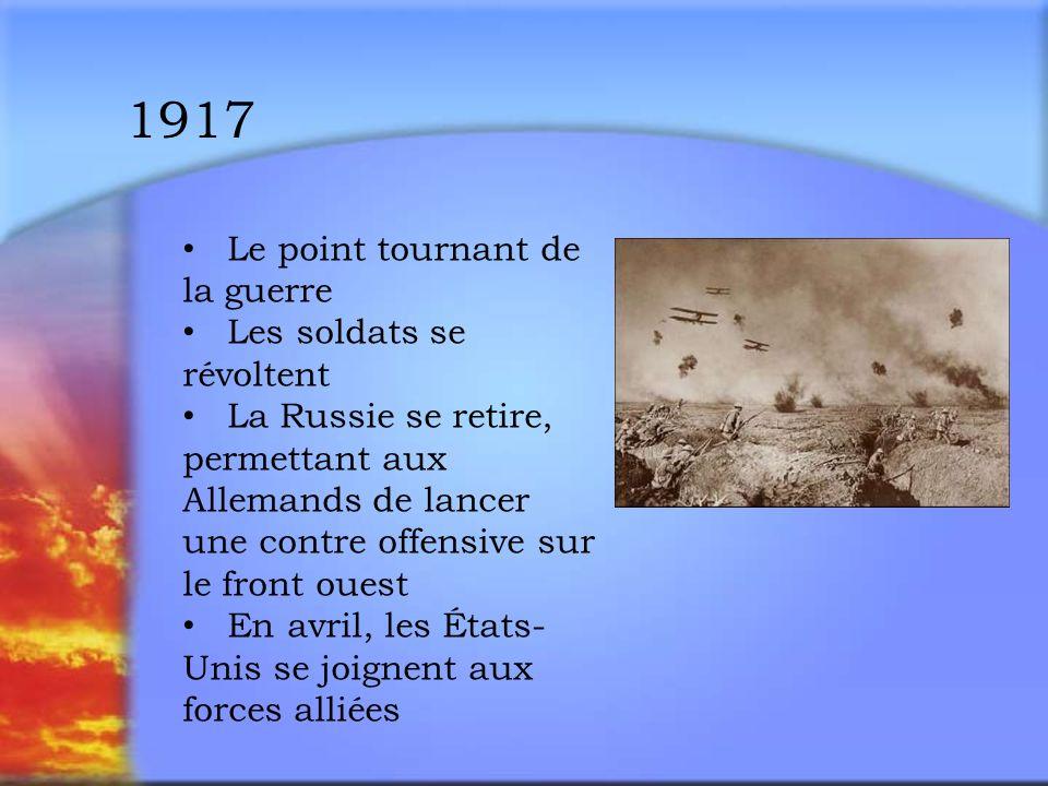 1917 Le point tournant de la guerre Les soldats se révoltent