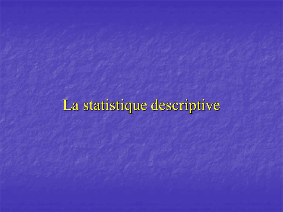La statistique descriptive