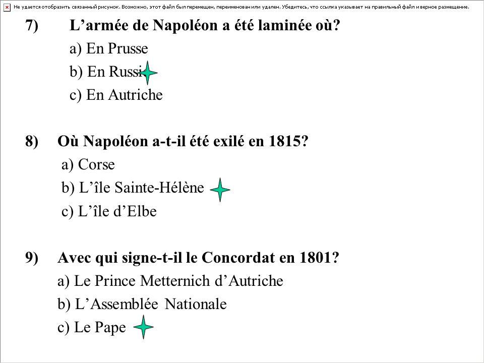 7) L'armée de Napoléon a été laminée où