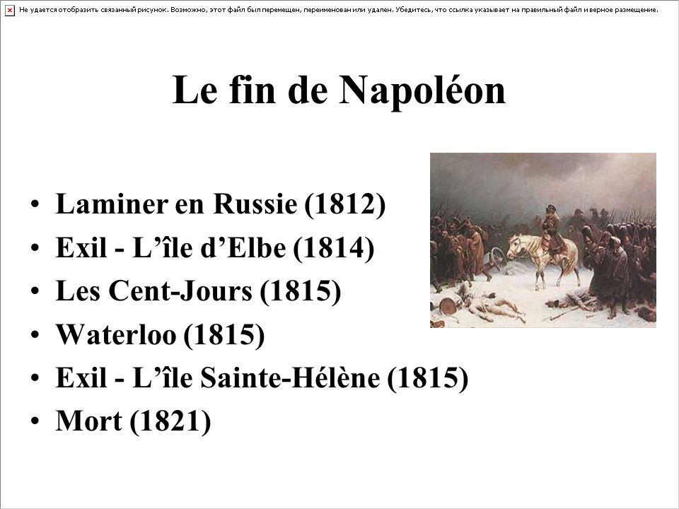 Le fin de Napoléon Laminer en Russie (1812) Exil - L'île d'Elbe (1814)