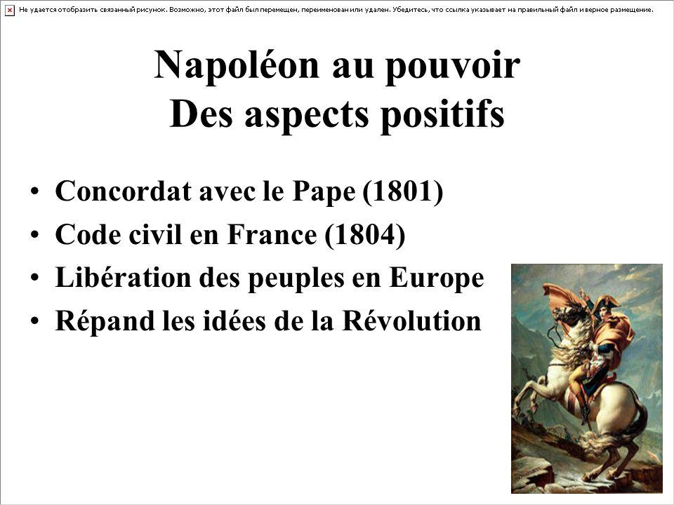 Napoléon au pouvoir Des aspects positifs