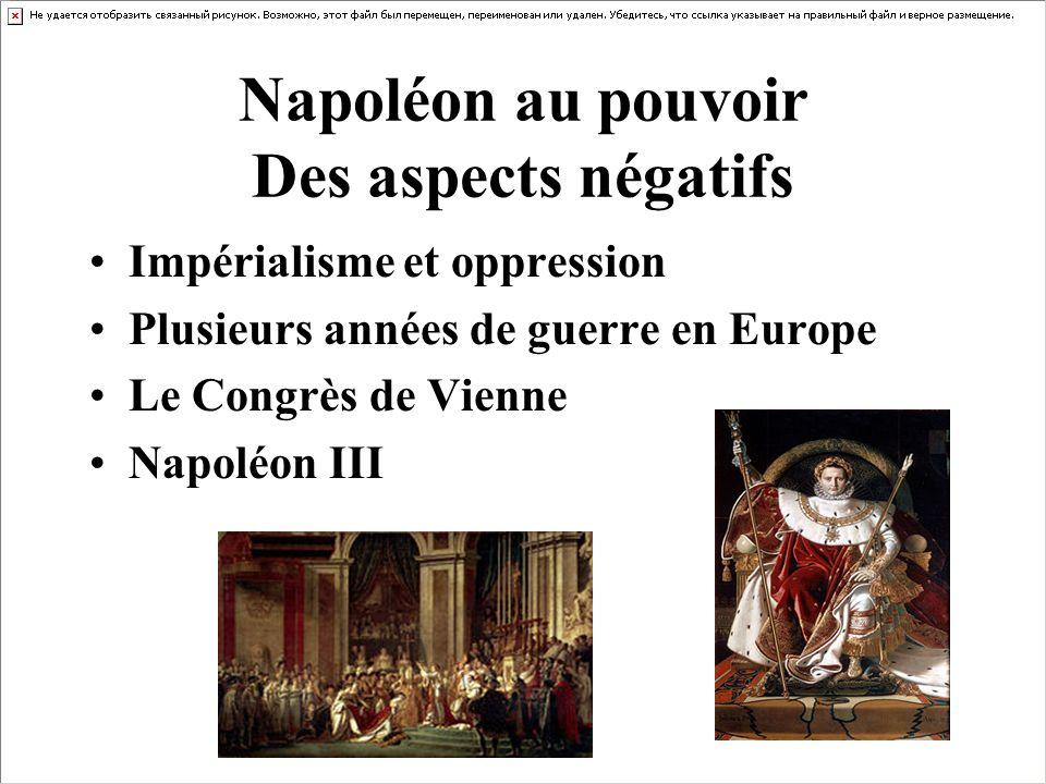 Napoléon au pouvoir Des aspects négatifs