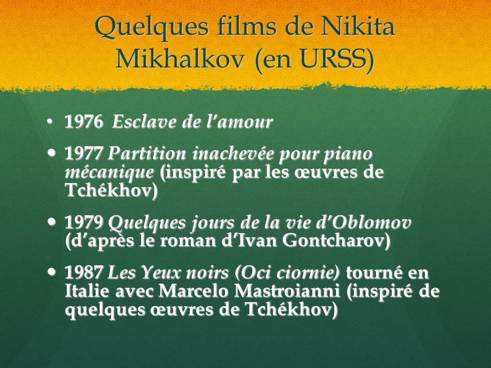 Quelques films de Nikita Mikhalkov (en URSS)