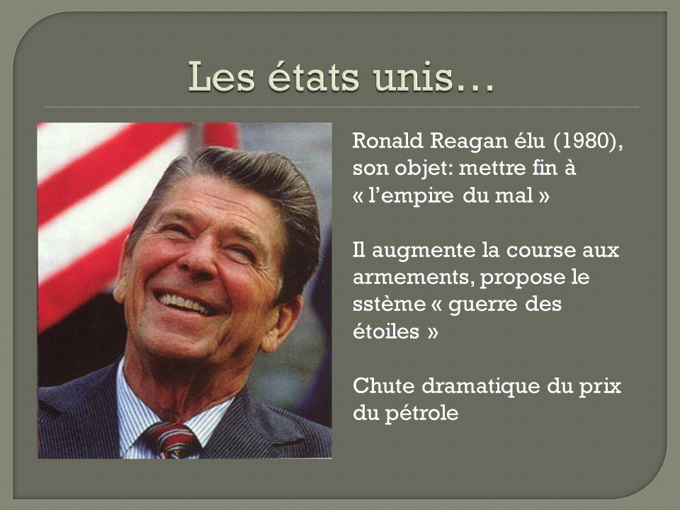 Les états unis… Ronald Reagan élu (1980), son objet: mettre fin à « l'empire du mal »