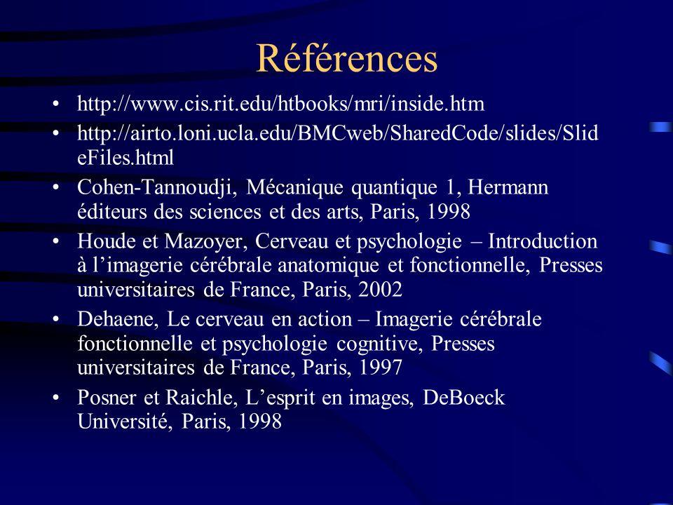 Références http://www.cis.rit.edu/htbooks/mri/inside.htm