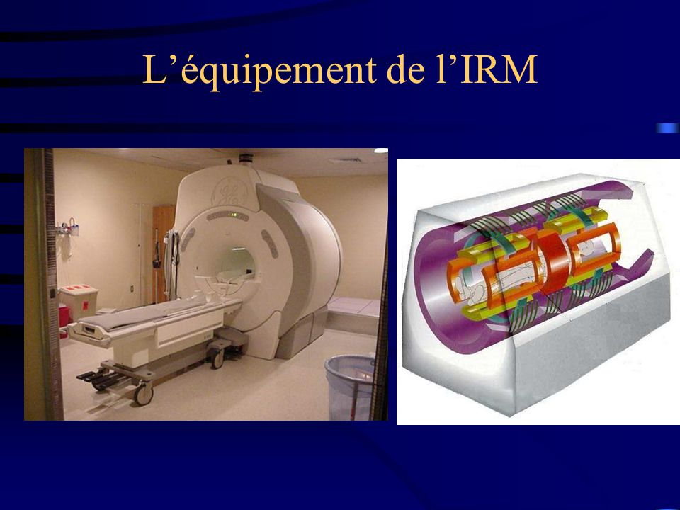 L'équipement de l'IRM