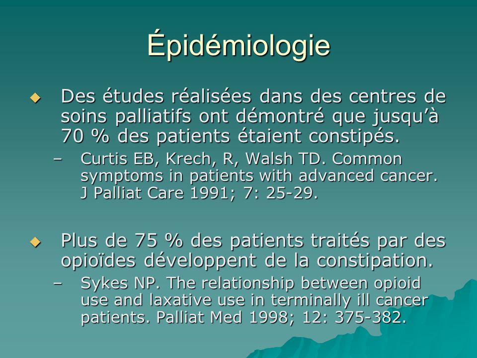 Épidémiologie Des études réalisées dans des centres de soins palliatifs ont démontré que jusqu'à 70 % des patients étaient constipés.