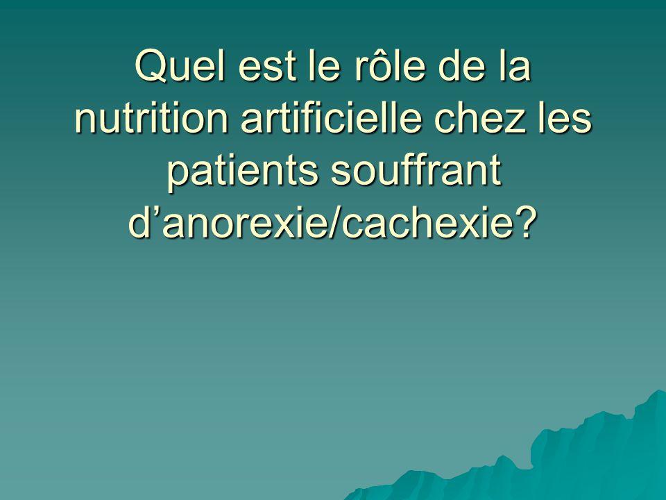 Quel est le rôle de la nutrition artificielle chez les patients souffrant d'anorexie/cachexie