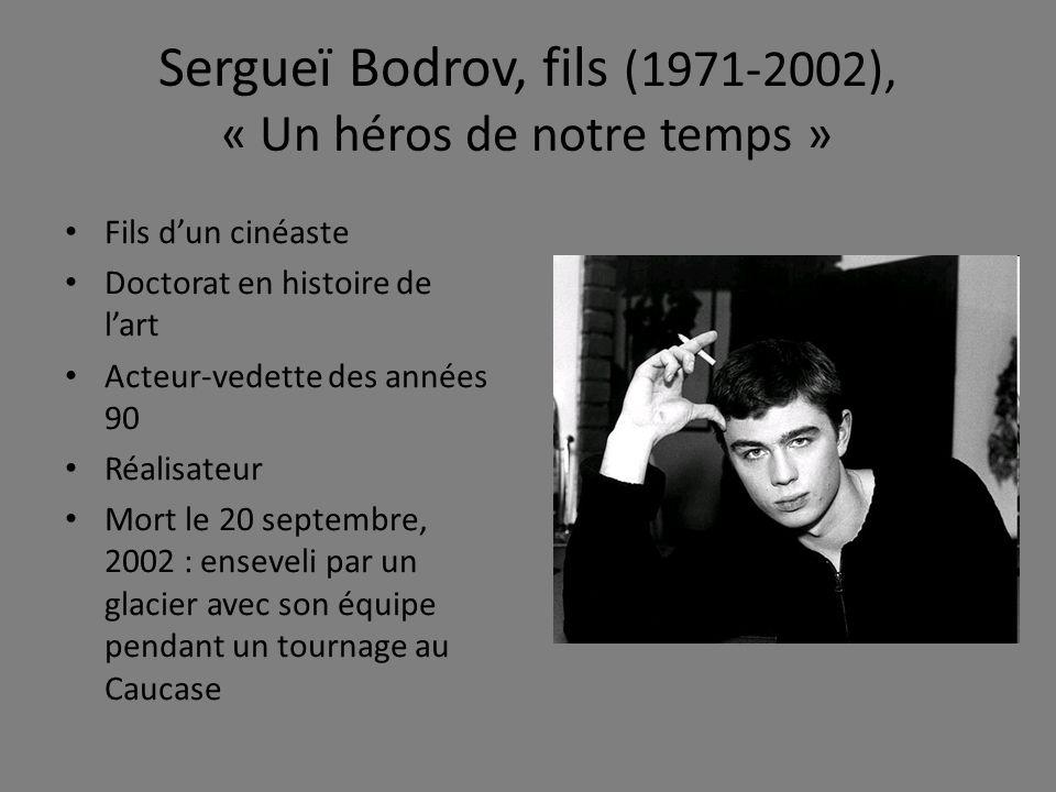 Sergueï Bodrov, fils (1971-2002), « Un héros de notre temps »