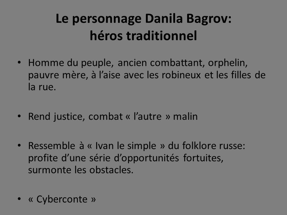 Le personnage Danila Bagrov: héros traditionnel
