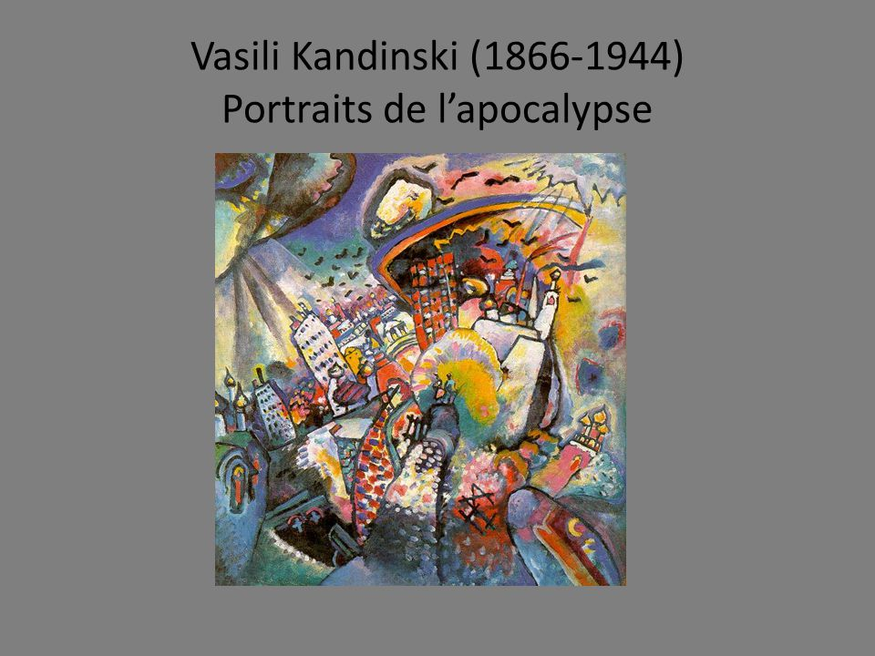 Vasili Kandinski (1866-1944) Portraits de l'apocalypse