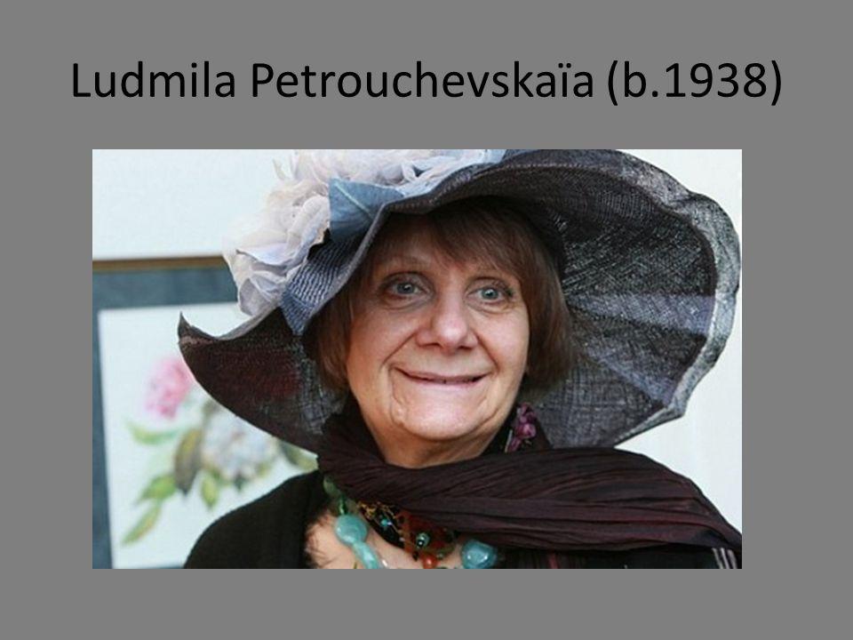 Ludmila Petrouchevskaïa (b.1938)