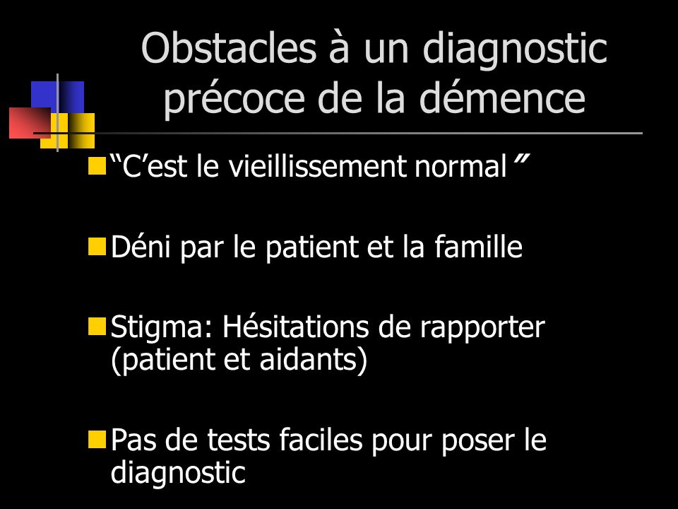 Obstacles à un diagnostic précoce de la démence