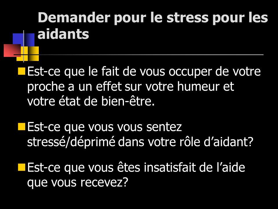 Demander pour le stress pour les aidants