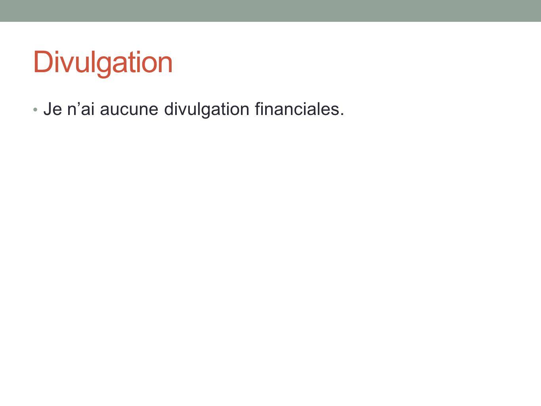 Divulgation Je n'ai aucune divulgation financiales.
