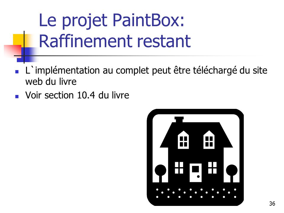 Le projet PaintBox: Raffinement restant