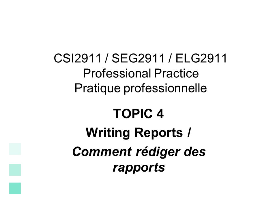 TOPIC 4 Writing Reports / Comment rédiger des rapports