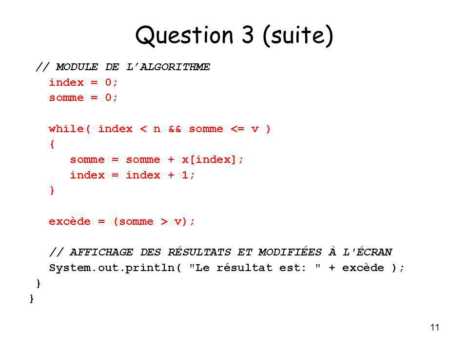 Question 3 (suite) // MODULE DE L'ALGORITHME index = 0; somme = 0;