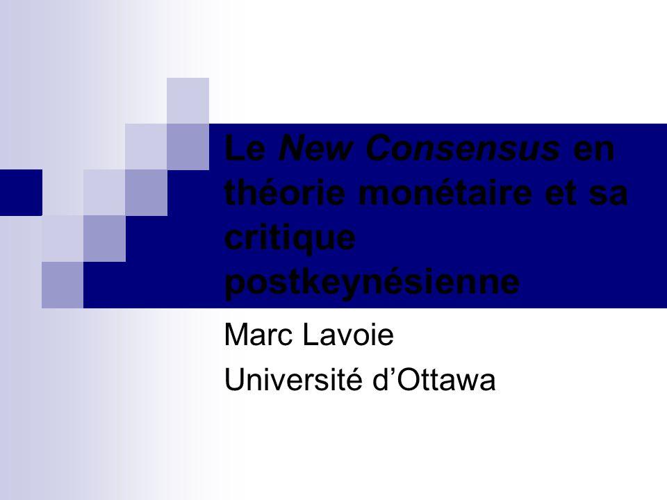 Le New Consensus en théorie monétaire et sa critique postkeynésienne