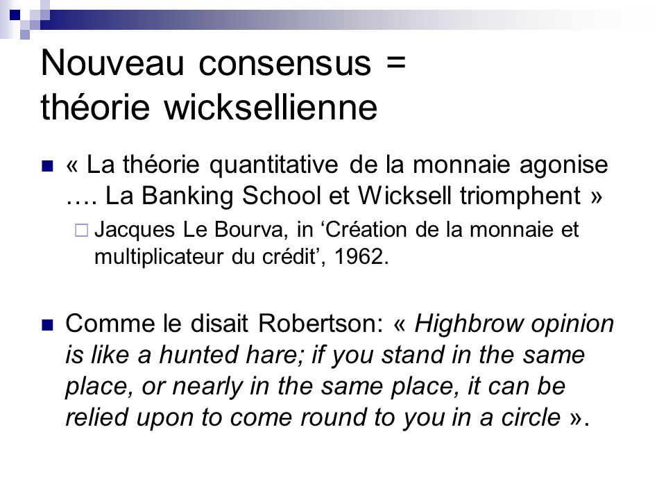 Nouveau consensus = théorie wicksellienne