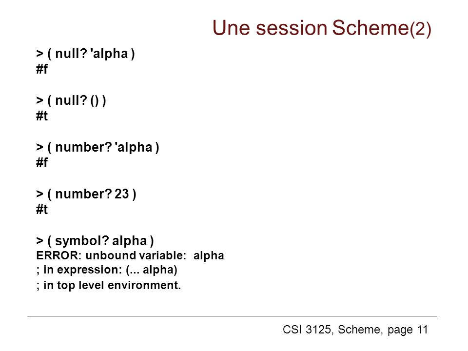 Une session Scheme(2) > ( null alpha ) #f > ( null () ) #t