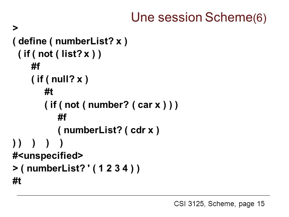 Une session Scheme(6) > ( define ( numberList x )