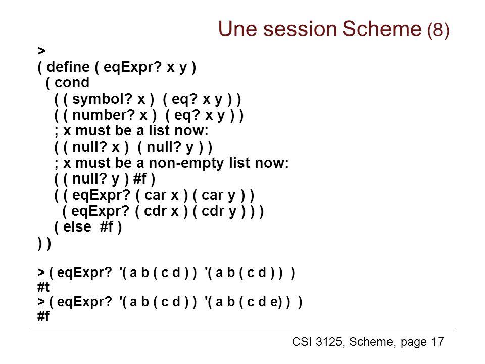 Une session Scheme (8) > ( define ( eqExpr x y ) ( cond