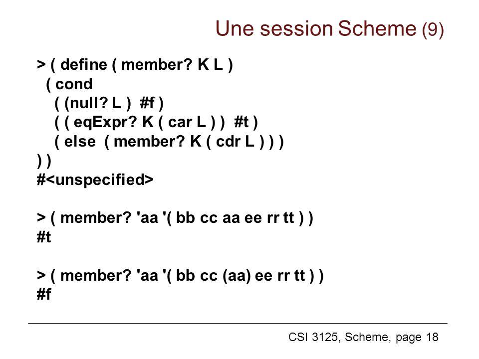 Une session Scheme (9) > ( define ( member K L ) ( cond
