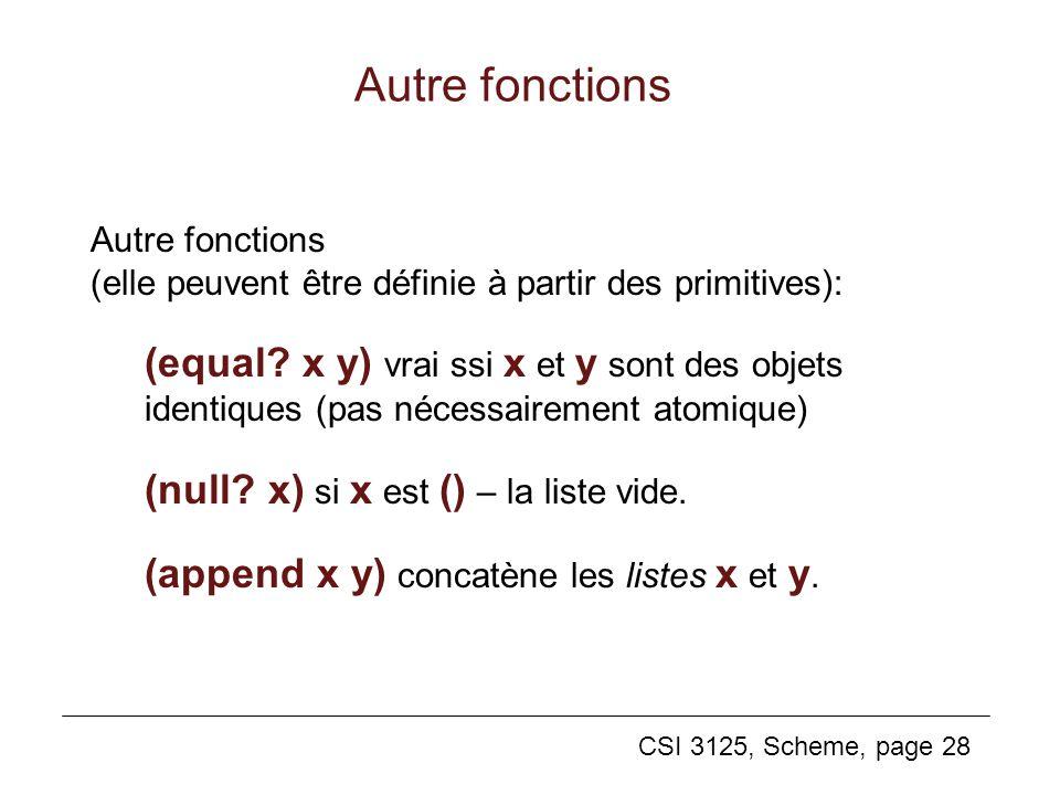 Autre fonctions Autre fonctions (elle peuvent être définie à partir des primitives):