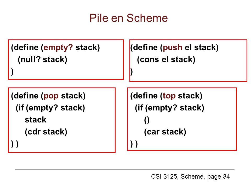 Pile en Scheme (define (empty stack) (null stack) )