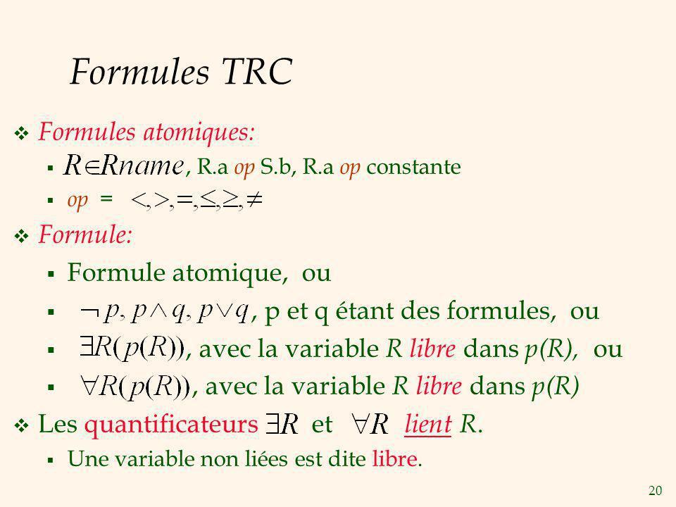 Formules TRC Formules atomiques: Formule: Formule atomique, ou