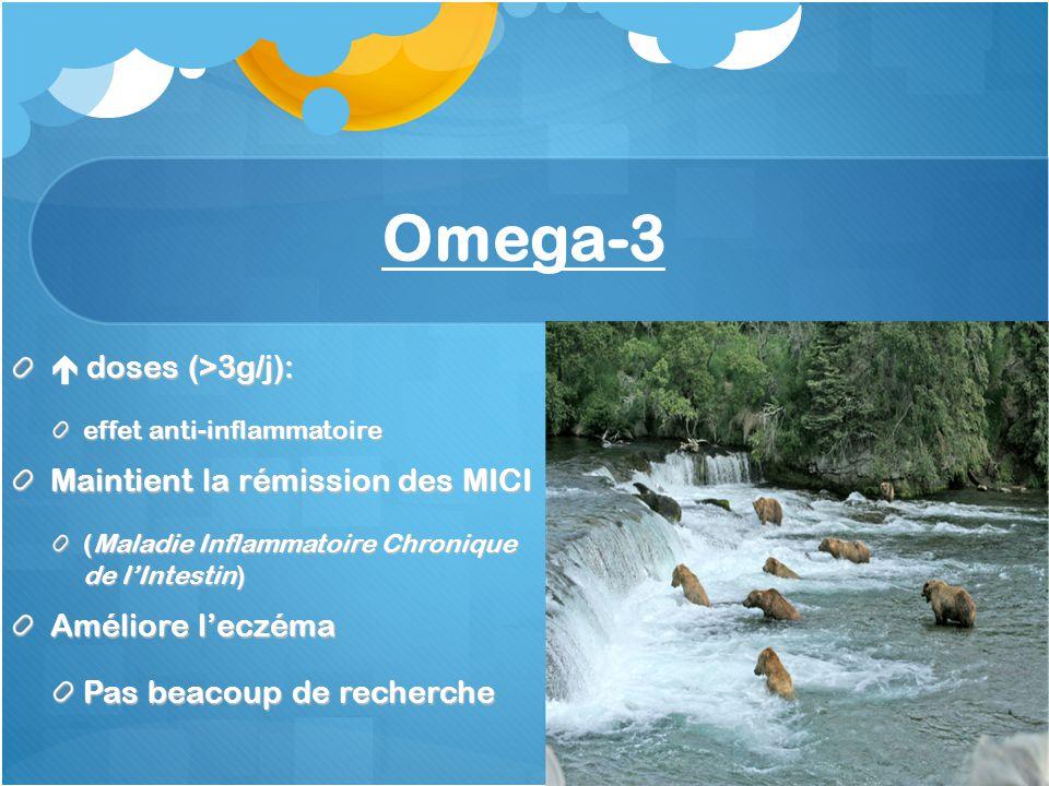 Omega-3  doses (>3g/j): Maintient la rémission des MICI