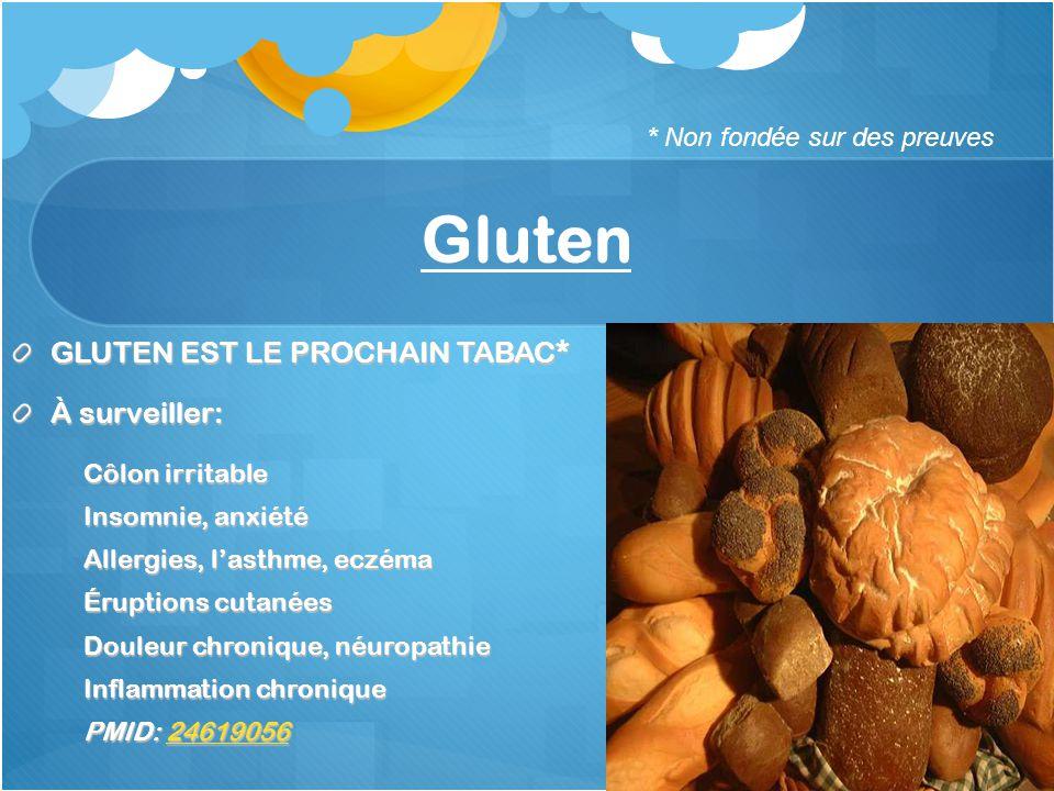 Gluten GLUTEN EST LE PROCHAIN TABAC* À surveiller: