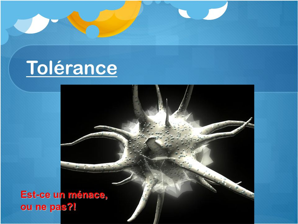 Tolérance Est-ce un ménace, ou ne pas !