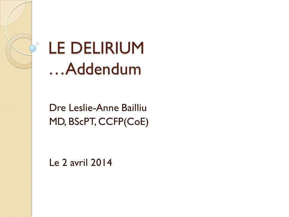 Dre Leslie-Anne Bailliu MD, BScPT, CCFP(CoE) Le 2 avril 2014