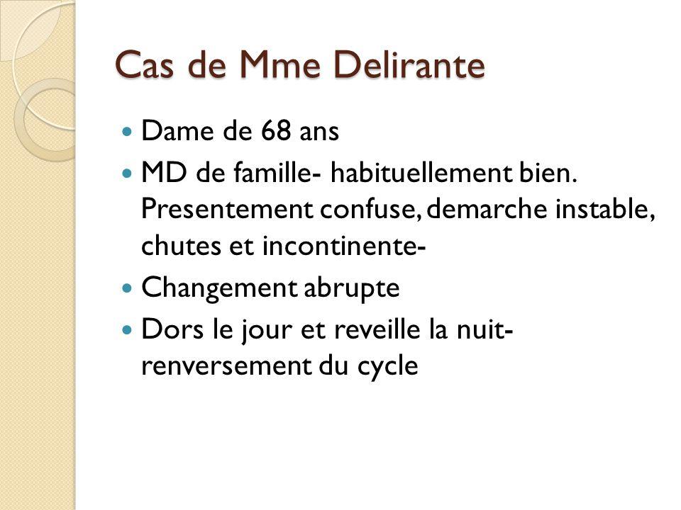 Cas de Mme Delirante Dame de 68 ans