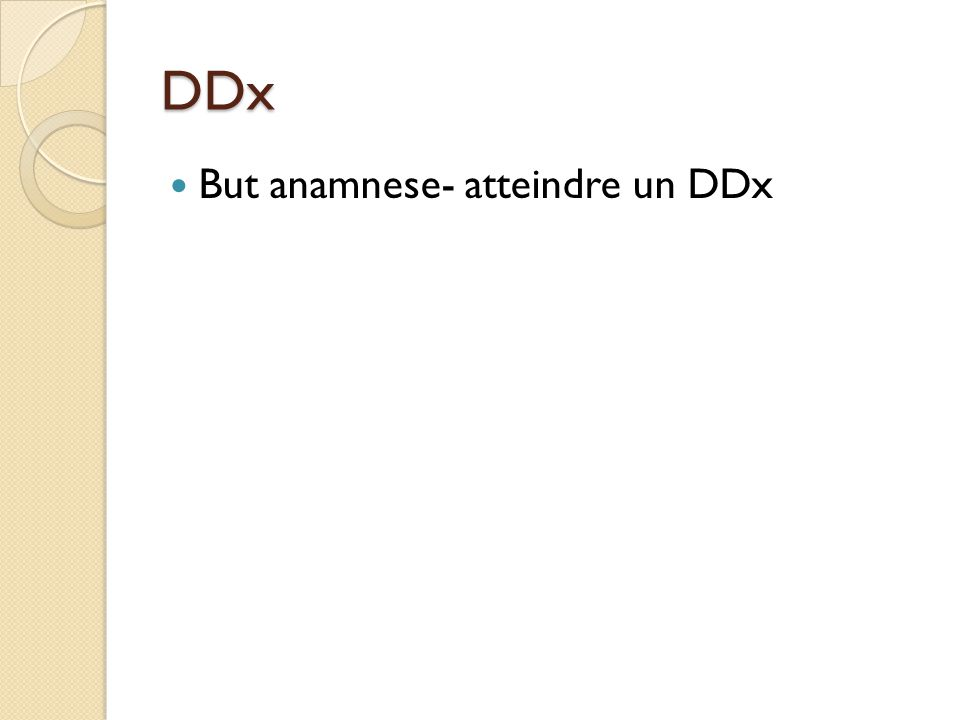 DDx But anamnese- atteindre un DDx