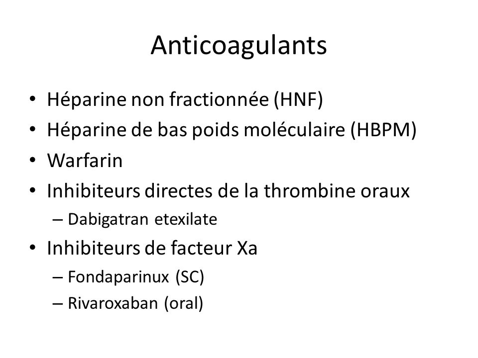 Anticoagulants Héparine non fractionnée (HNF)
