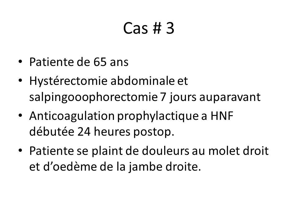 Cas # 3 Patiente de 65 ans. Hystérectomie abdominale et salpingooophorectomie 7 jours auparavant.